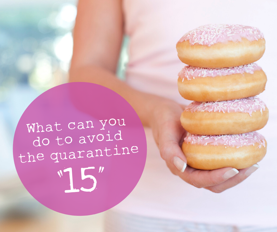 "7 Ways To Avoid The ""Quarantine Fifteen"""